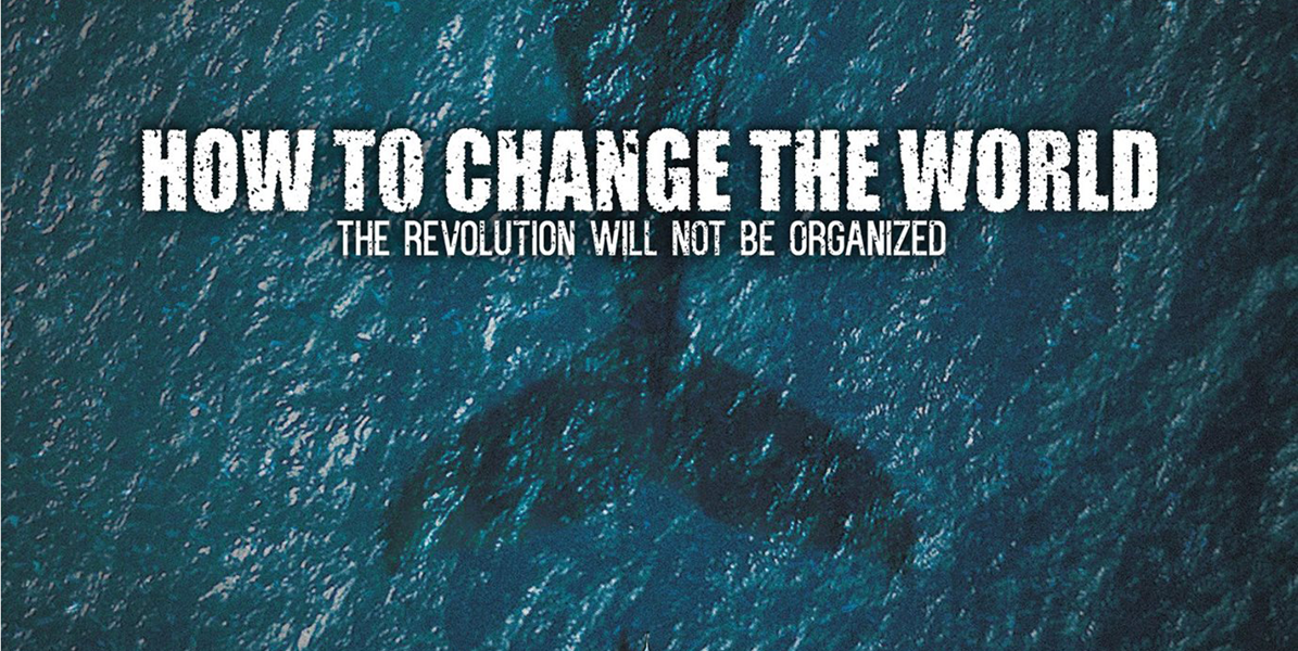 How to Change the World – Apr. 2