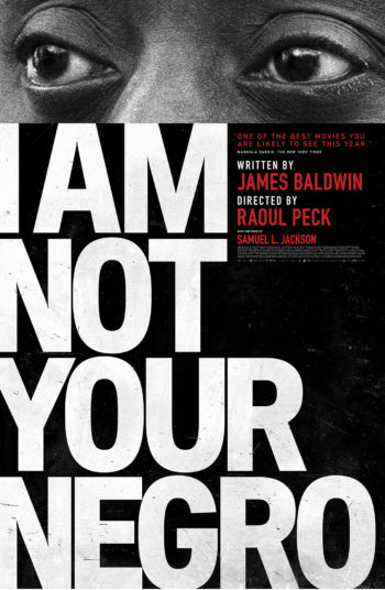 I Am Not Your Negro – Feb. 26